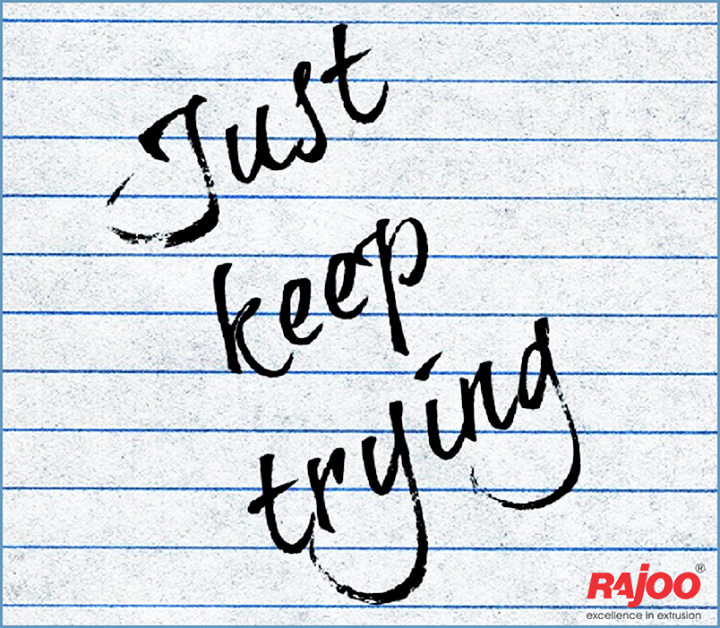 A failure is not always a mistake, it may simply be the best one can do under the circumstances. The real mistake is to stop trying.  #JustKeepTrying #MondayInspiration