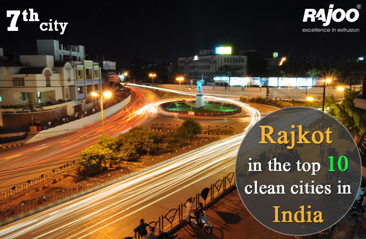Our city has grabbed the position of top 10 clean cities in India. #ProudMoment #RajooEngineers #Rajkot