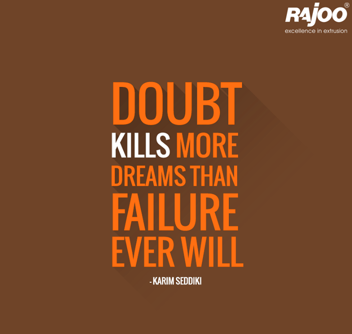 We learn from our failures, but when we choose to doubt, we will never know what could've happened.  #MondayMotivation #Inspiration #RajooEngineers #Rajkot
