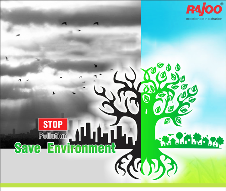 Pollution affects all the elements of an ecosystem, including air, water and soil.  #StopPollution #SaveEnvironment #GoGreen #RajooEngineers #Rajkot