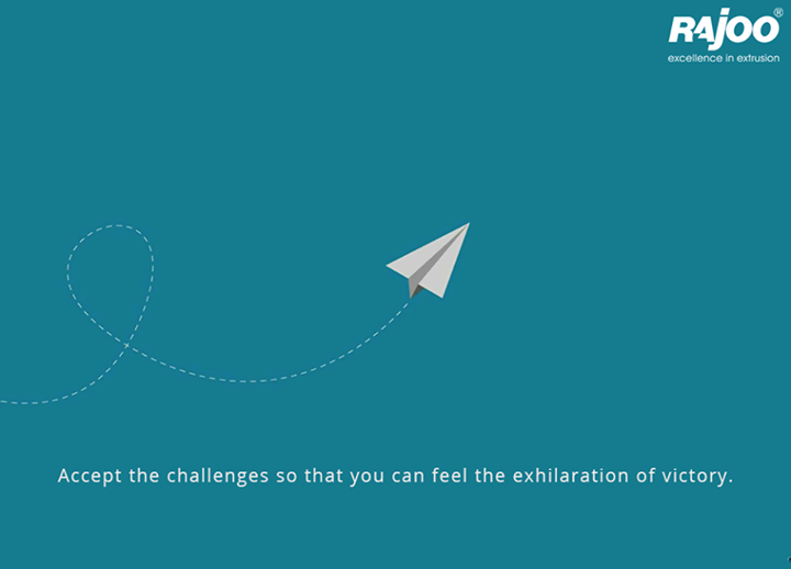 Accept the challenges so that you can feel the exhilaration of victory.  #MondayMotivation #Inspiration #RajooEngineers #Rajkot