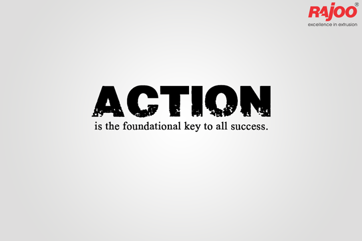 Action is the foundational key to all success.  #MondayMotivation #Inspiration #RajooEngineers #Rajkot