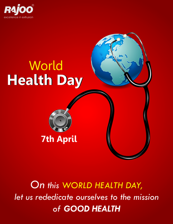 On this #WorldHealthDay, let us rededicate ourselves to the mission of good health.  #RajooEngineers #Rajkot