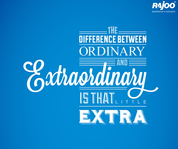 Try to achieve that little extra and you will be miles ahead of everyone else!   #MondayMotivation #Inspiration #RajooEngineers #Rajkot