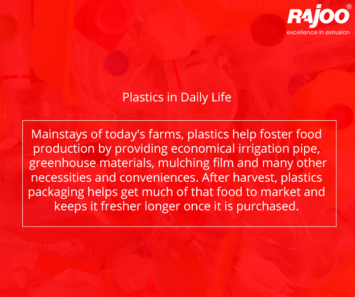 #ManyUseOfPlastic #Plastic #Rajoo  Plastics help foster food production by providing economical irrigation pipe, greenhouse materials, mulching film and many other necessities and conveniences. After harvest, plastics packaging helps get much of that food to market and keeps it fresher longer once it is purchased.