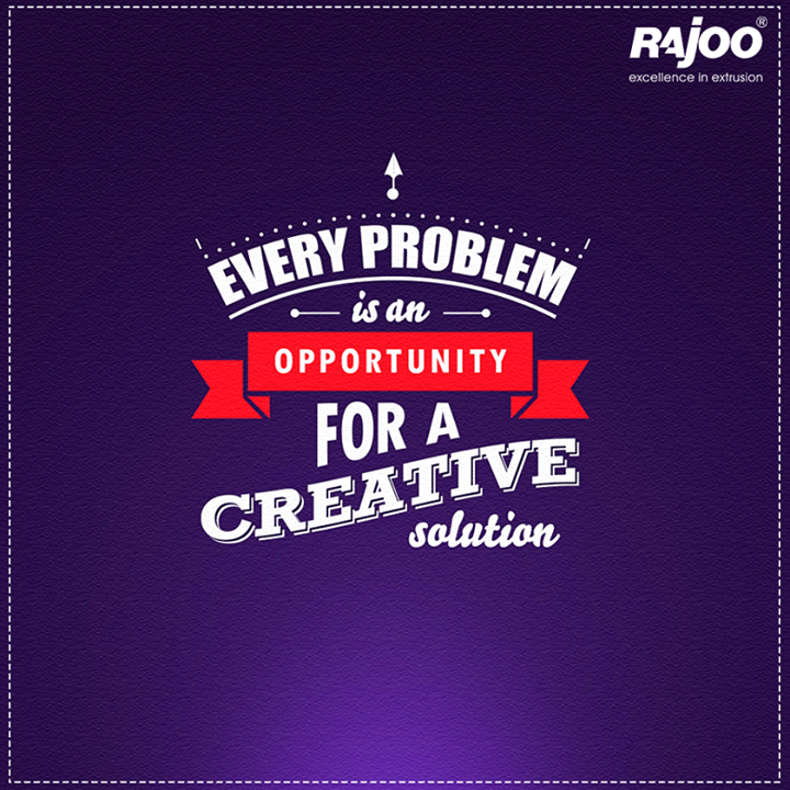 Every problem is an opportunity for a creative solution!  #MotivationalQuote #RajooEngineers #Rajkot