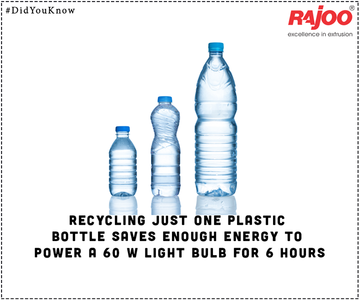 #DidYouKnow  Recycling just one plastic bottle saves enough energy to power a 60 w light bulb for 6 hours.  #RajooEngineers #Rajkot