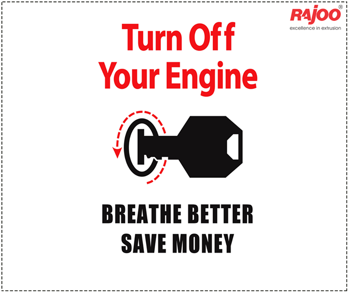 Turn off your engine, Breathe better save money.  #StopAirPollution #RajooEngineers