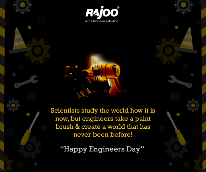 Scientists study the world how it is now, but engineers take a paint brush & Create a world that has never been before!   #HappyEngineersDay #RajooEngineers #Rajkot