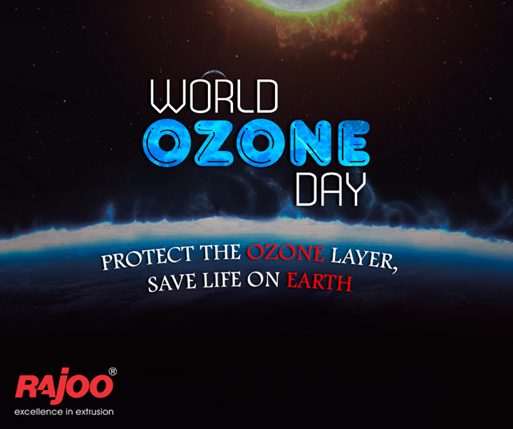 Life depletes when Ozone layer depletes. So this #WorldOzoneDay, let's pledge to save ozone and save life.  #RajooEngineers #Rajkot