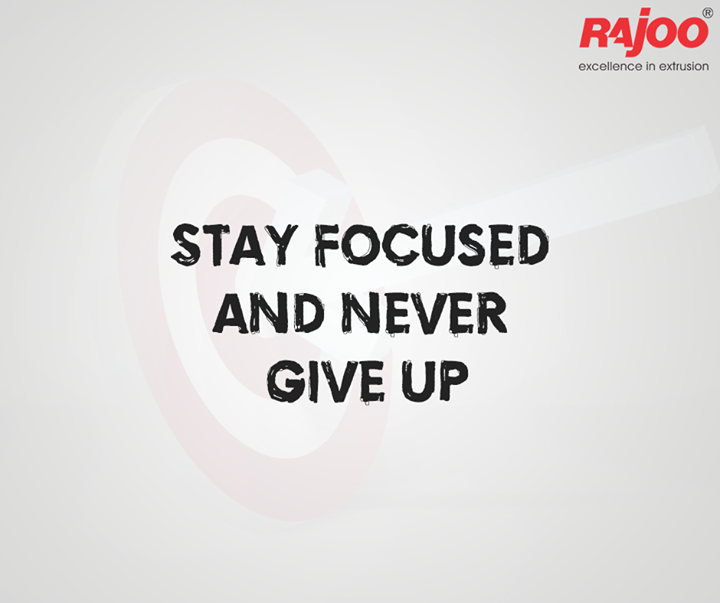 :: Stay Focused and never give up ::  #Motivation #WiseWords #RajooEngineers