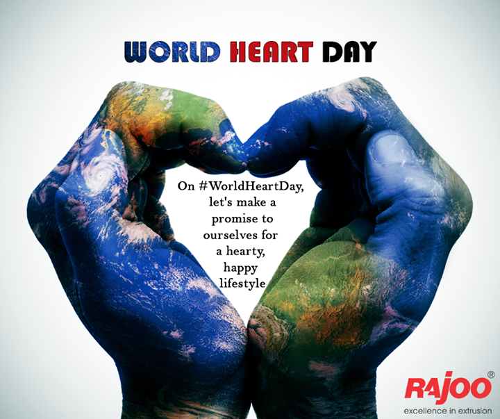 A healthy mind, a healthy body, a healthy heart - On #WorldHeartDay, let's make a promise to ourselves for a hearty, happy lifestyle.  #HeartDay #RajooEngineers #Rajkot