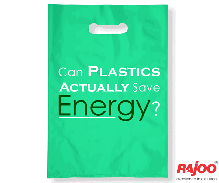 Yes. And they use less energy than you might think • It often takes less energy to convert plastics from a raw material into a finished product  • Plastic grocery bags require 40 percent less energy to make than paper bags. • Foam polystyrene containers require 30 percent less total energy than paperboard containers.  #Plastics #FactSheet #RajooEngineers #Rajkot