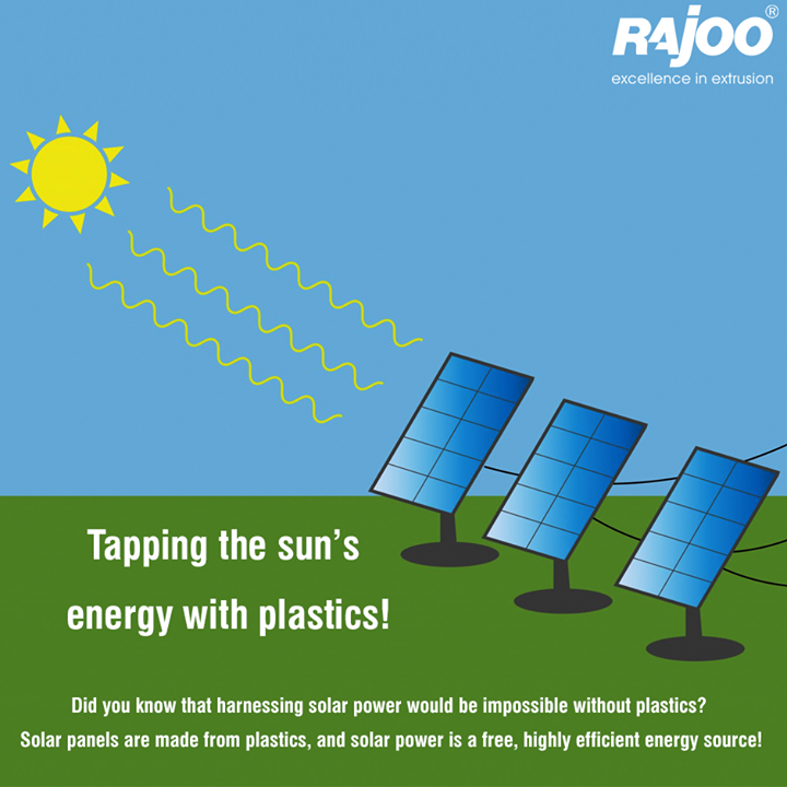:: Tapping the sun's energy with plastics! ::  Did you know that harnessing solar power would be impossible without plastics? Solar panels are made from plastics, and solar power is a free, highly efficient energy source!  #DidYouKnow #Plastic #RajooEngineers #Rajkot
