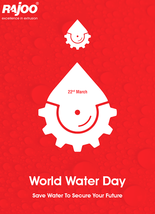 Secure the future, #SaveWater today!  #WorldWaterDay #WaterDay #RajooEngineers #Rajkot
