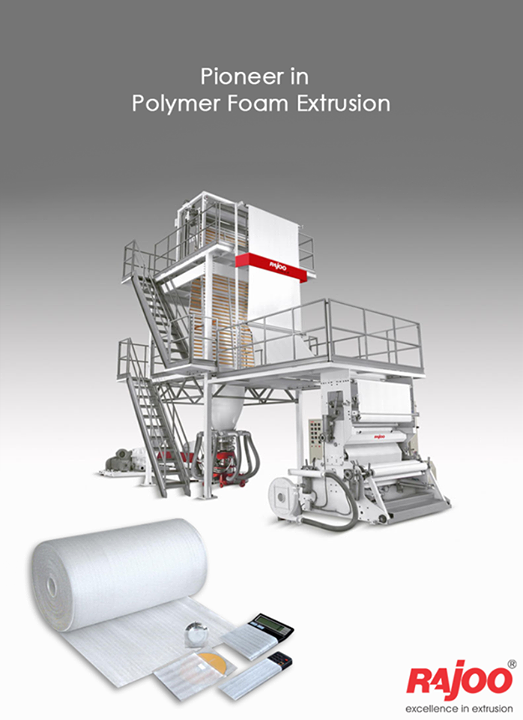 Expert & the only supplier of Foam extrusion lines christened Fomex using both blown film (Fomex – B) and sheet extrusion (Fomex – S) process using either chemical or physical foaming.  #RajooEngineers #Rajkot