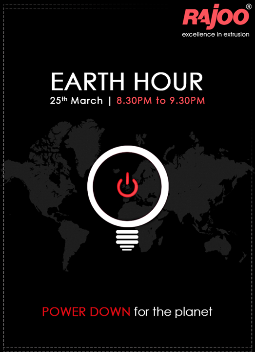 Use your power to change climate change. Turn OFF the lights from 8:30pm to 9:30pm  #EarthHour #EarthHour2017 #RajooEngineers #Rajkot