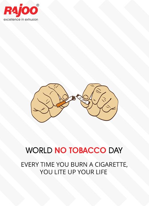 Say no to tobacco and yes to a better life and health.  #WorldNoTobaccoDay #NoTobaccoDay #RajooEngineers #Rajkot