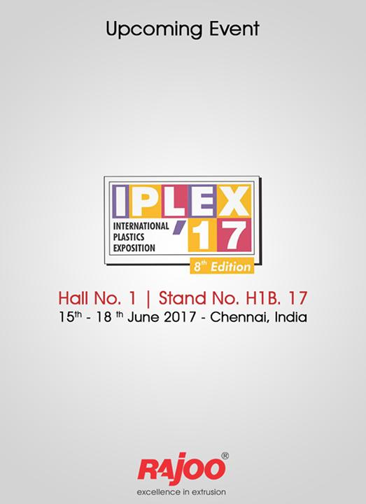 :: Visit us at IPLEX'17 ::   #UpcomingEvents #Events #IPLEX17 #RajooEngineers