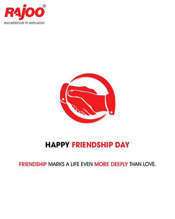 Friendship marks a life even more deeply than love.  #Friendshipday #Friendship #Friends #FriendshipWeekend #RajooEngineers #Rajkot