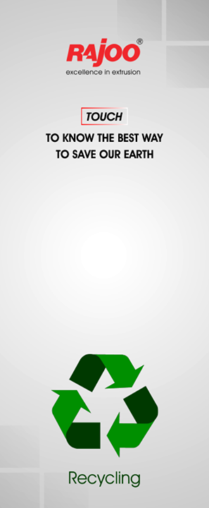 Click to know the best way to save our earth.  #Recycle #GoGreen #RajooEngineers #Rajkot