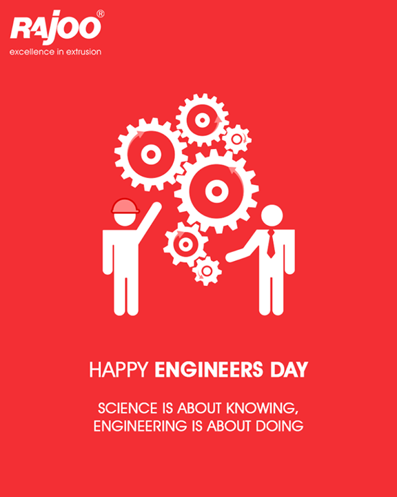 To the ones who make seemingly impossible creations come to life, we're glad to have you around. #EngineersDay.   #RajooEngineers #Rajkot