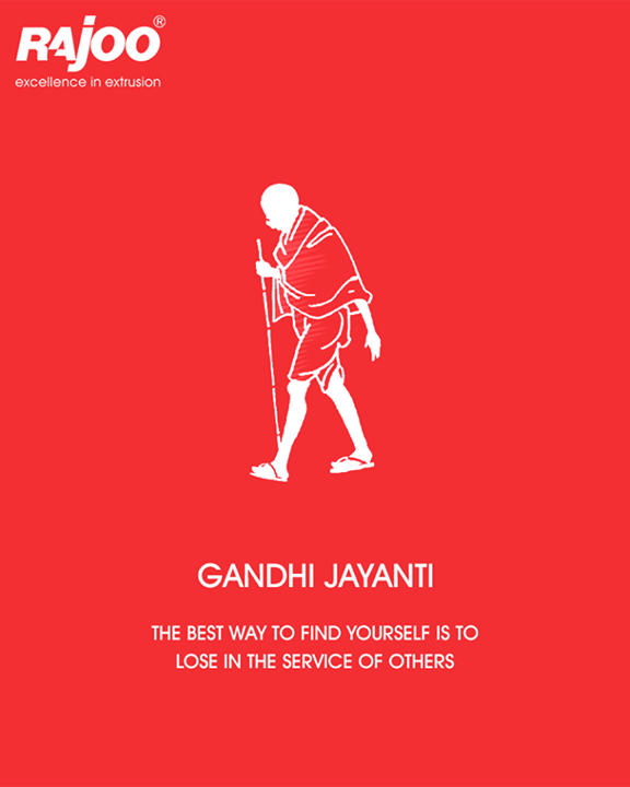 The best way to find yourself is to lose in the service of others.  #HappyGandhiJayanti #GandhiJayanti #RajooEngineers #Rajkot