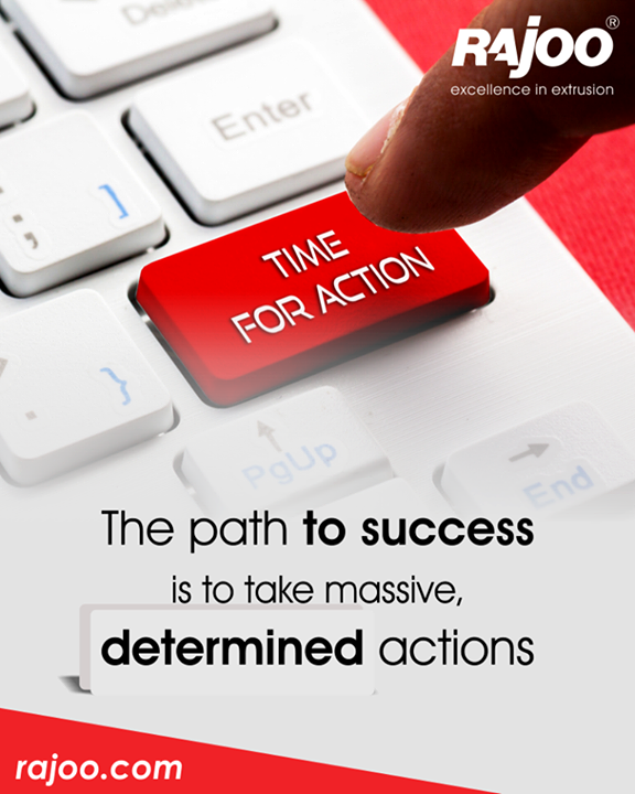 Take action to reach your goal.  #RajooEngineers #Rajkot