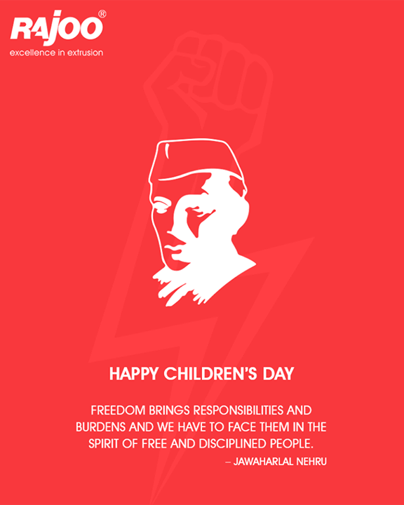 Freedom brings responsibilities and burdens and we have to face them in the spirit of free and disciplined people.  #HappyChildrensDay #ChildrensDay #14Nov #JawaharlalNehru #RajooEngineers #Rajkot