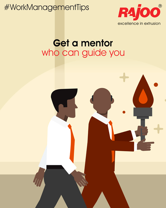 Finding a mentor is crucial. It's easy to get distracted and dissuaded when you don't have someone guiding you. But when you can personally rely on someone who's been through the wringer and can help you achieve your goals, it's easier to stay on track with your time. Find a good mentor that can help you along your path.  #WorkManagementTips #RajooEngineers #Rajkot
