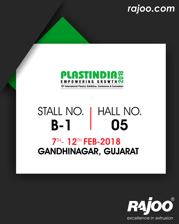 Visit us at Plast India 2018 at Gandhinagar, Gujarat!  #RajooEngineers #Rajkot #PlasticMachinery #Machines #PlasticIndustry