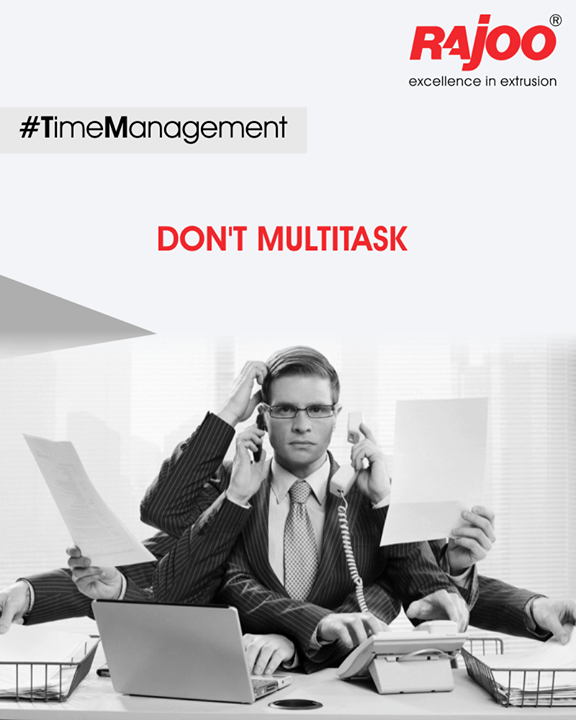 Don't get yourself into multitasking  at office as it will lower productivity and quality of work and indirectly time consumption will be more.  #TimeManagement #RajooEngineers #Rajkot #PlasticMachinery #Machines #PlasticIndustry