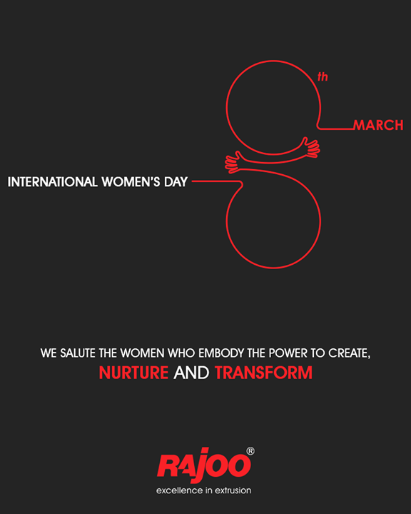 We salute the women who embody the power to create, nurture and transform.  #HappyWomensDay #March8 #WomensDay #InternationalWomensDay #RajooEngineers #Rajkot #PlasticMachinery #Machines #PlasticIndustry
