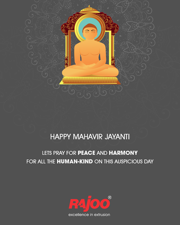 Lets Pray for Peace and Harmony for all the human-kind on this auspicious day  #MahavirJayanti2018 #MahavirJayanti #RajooEngineers #Rajkot