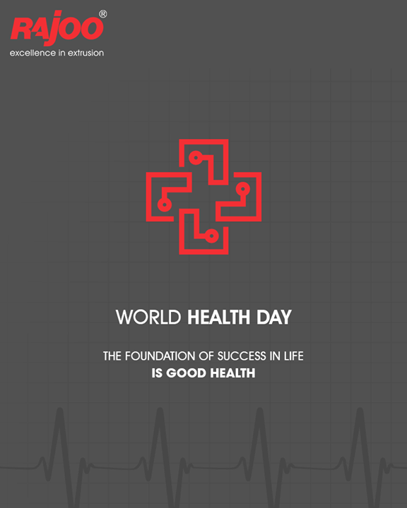 The foundation of success in life is good health.  #WorldHealthDay #GoodHealth #HealthDay #HealthIsWealth #HealthForAll #RajooEngineers #Rajkot