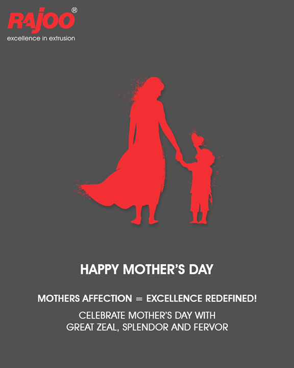 Mothers affection = Excellence redefined!   Celebrate Mother's Day with great zeal, splendor and fervor.  #HappyMothersDay #MothersDay #MothersDay18 #RajooEngineers #Rajkot