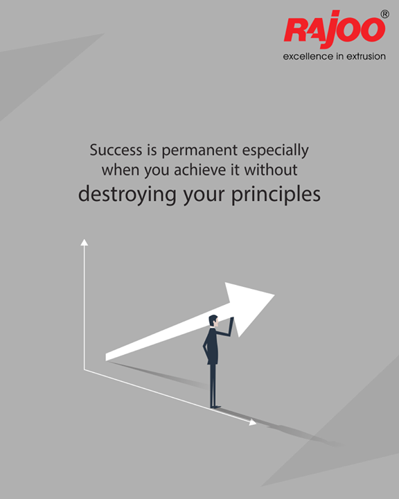 Be successful without deforming your principles.   #RajooEngineers #Rajkot #PlasticMachinery #Machines #PlasticIndustry