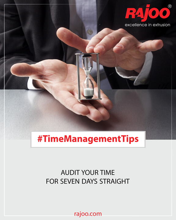 Spend seven days straight assessing how you spend the time you do have right now. What are you doing? Record it in a journal or on your phone. After 7 days access the time used and wasted for a complete week and work as per the observations.  #TeamManagement #RajooEngineers #Rajkot #PlasticMachinery #Machines #PlasticIndustry