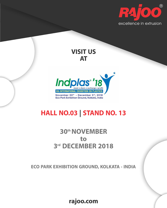 :: Upcoming Event::  Visit us at Indplas'18  #UpcomingEvent #RajooEngineers #Rajkot #PlasticMachinery #Machines #PlasticIndustry