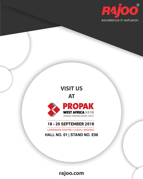 Visit us at Propak, West Africa 2018  #UpcomingEvent #RajooEngineers #Rajkot #PlasticMachinery #Machines #PlasticIndustry