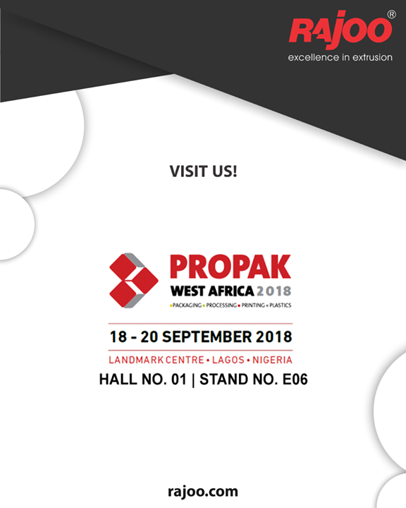 Visit us at Propak, West Africa 2018  #Event #RajooEngineers #Rajkot #PlasticMachinery #Machines #PlasticIndustry