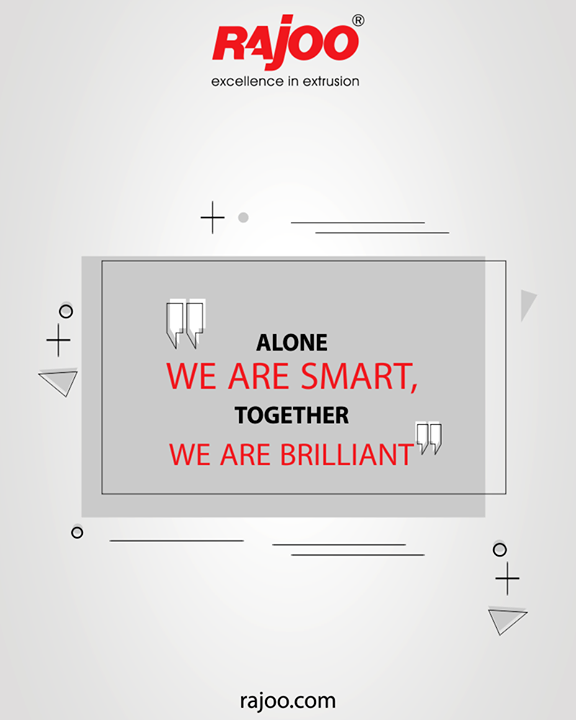 Alone we can do so little, together we can do so much.  #QOTD #RajooEngineers #Rajkot #PlasticMachinery