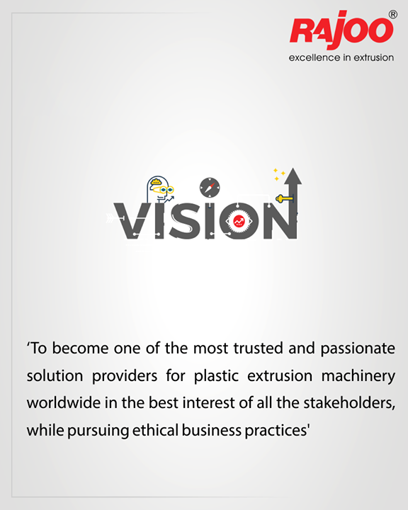 :: Our Vision ::  #Vision #RajooEngineers #Rajkot #PlasticMachinery #Machines #PlasticIndustry