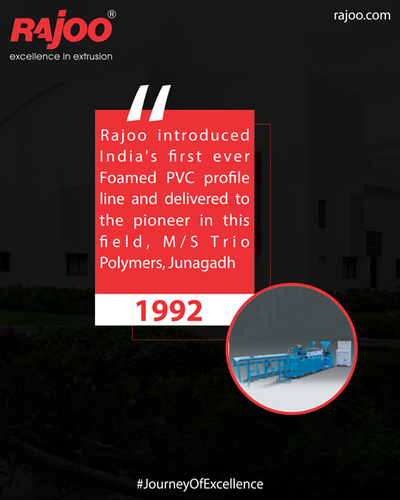 Rajoo Engineers Limited,India introduced India's first ever Foamed PVC profile line and delivered to the pioneer in this field, M/S Trio Polymers, Junagadh  #JourneyOfExcellence #RajooEngineers #Rajkot #PlasticMachinery #Machines #PlasticIndustry
