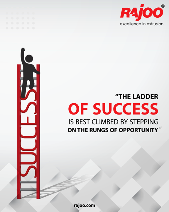 The ladder of success is best climbed by stepping on the rungs of opportunity.  #QOTD #RajooEngineers #Rajkot #PlasticMachinery #Machines #PlasticIndustry