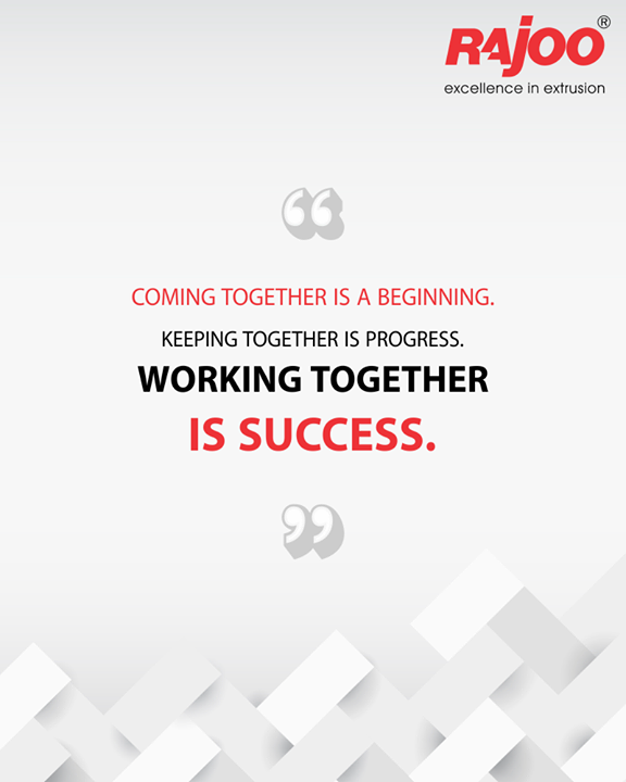 Coming together is a beginning. Keeping together is progress. Working together is success.  #QOTD #RajooEngineers #Rajkot #PlasticMachinery #Machines #PlasticIndustry