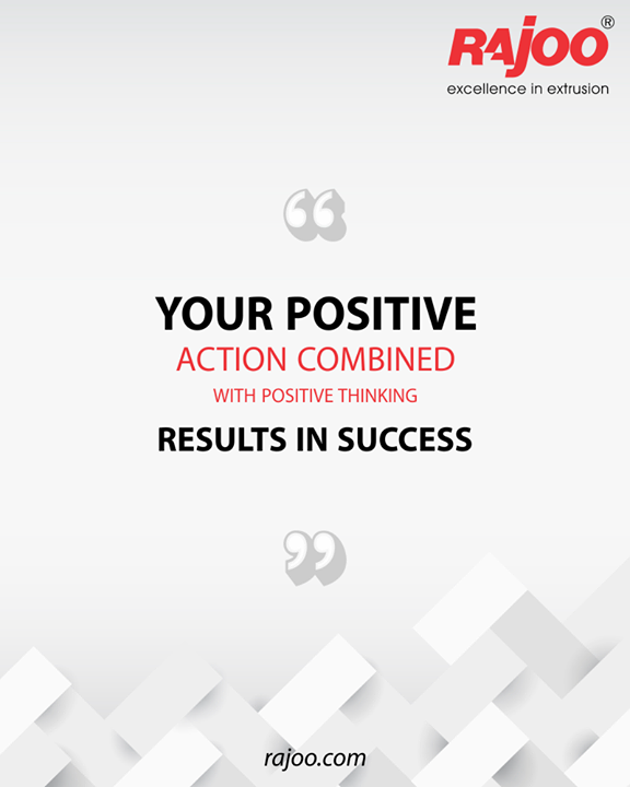 Your positive action combined with positive thinking results in success.  #QOTD #RajooEngineers #Rajkot #PlasticMachinery #Machines #PlasticIndustry
