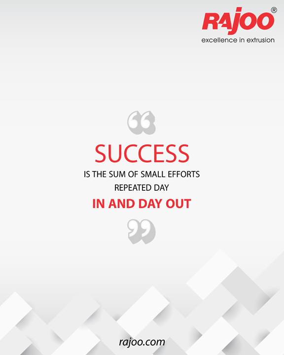 Success is the sum of small efforts repeated day in and day out  #QOTD #RajooEngineers #Rajkot #PlasticMachinery #Machines #PlasticIndustry