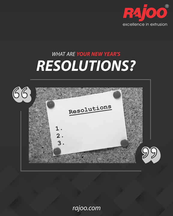 What are your New Year's Resolutions?  #NewYearResolutions #RajooEngineers #Rajkot #PlasticMachinery #Machines #PlasticIndustry