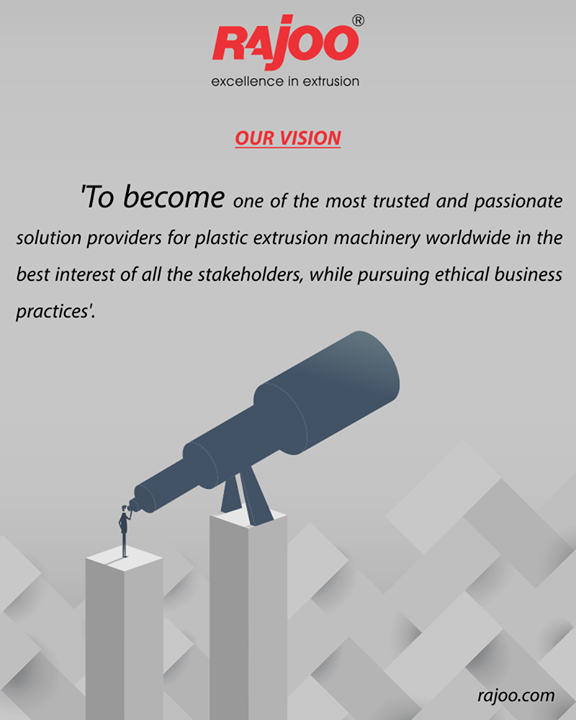 Our Vision!  #RajooEngineers #Rajkot #PlasticMachinery #Machines #PlasticIndustry
